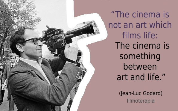 Jean Luc Goddard - The cinema is something between art and life