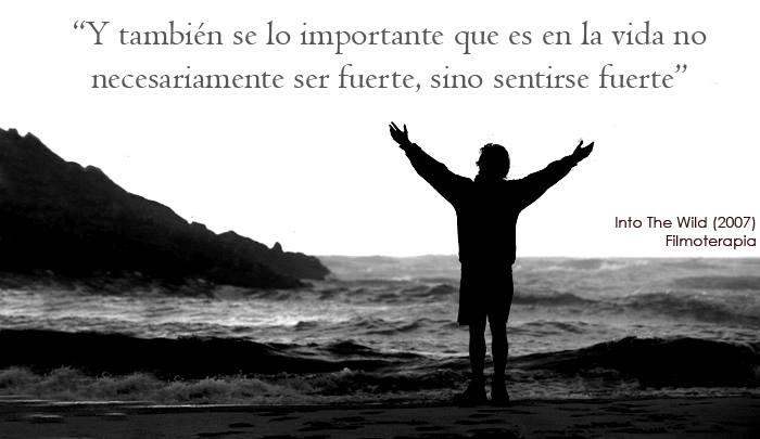 Y también sé lo importante que es en la vida no necesariamente ser fuerte, sino sentirse fuerte