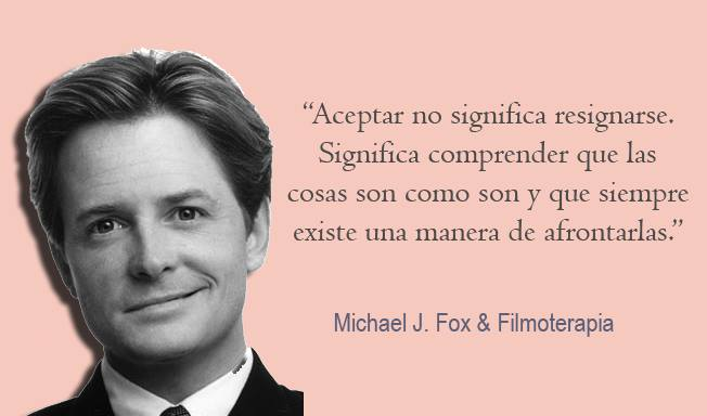 """Aceptar no significa resignarse. Aceptar significa comprender que las cosas son como son y saber que siempre existe una manera de afrontarlas."" (Michael J Fox)"