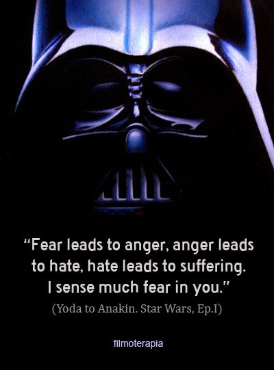Yoda to Anakin - Fear leads to anger